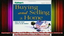 READ book  Kiplingers Buying and Selling a Home Make the Right Choice in Any Market Buying  Full EBook