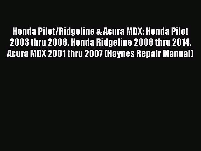 [Read Book] Honda Pilot/Ridgeline & Acura MDX: Honda Pilot 2003 thru 2008 Honda Ridgeline 2006