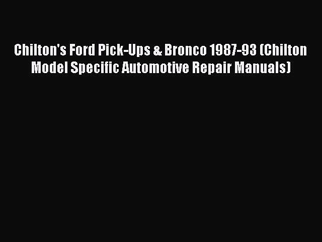 [Read Book] Chilton's Ford Pick-Ups & Bronco 1987-93 (Chilton Model Specific Automotive Repair