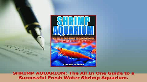 Download  SHRIMP AQUARIUM The All In One Guide to a Successful Fresh Water Shrimp Aquarium Ebook Free