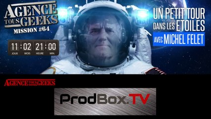 [REPLAY] Agence Tous Geeks #64 : Un petit tour dans les étoiles avec Michel Felet