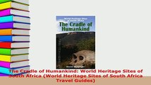 PDF  The Cradle of Humankind World Heritage Sites of South Africa World Heritage Sites of PDF Book Free