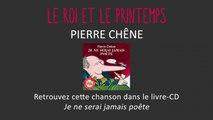 Pierre Chêne - Le roi et le printemps - chanson pour enfants