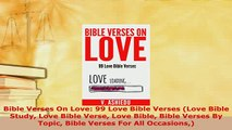 PDF  Bible Verses On Love 99 Love Bible Verses Love Bible Study Love Bible Verse Love Bible Free Books