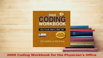 Read  2009 Coding Workbook for the Physicians Office Ebook Free