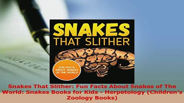 PDF  Snakes That Slither Fun Facts About Snakes of The World Snakes Books for Kids  Download Online