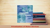Read  Privatization of Water Services PDF Online