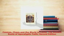 PDF  Cosmos Chaos and the World to Come The Ancient Roots of Apocalyptic Faith Second Edition  Read Online