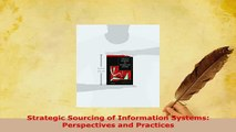 PDF  Strategic Sourcing of Information Systems Perspectives and Practices PDF Online