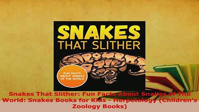 PDF  Snakes That Slither Fun Facts About Snakes of The World Snakes Books for Kids  Read Full Ebook