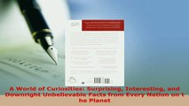 PDF  A World of Curiosities Surprising Interesting and Downright Unbelievable Facts from Every Download Online