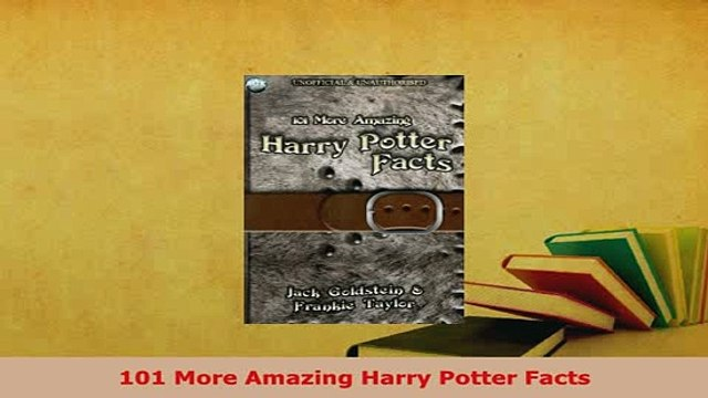 PDF  101 More Amazing Harry Potter Facts Read Full Ebook