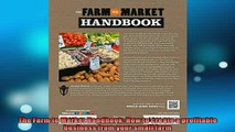 FREE DOWNLOAD  The Farm to Market Handbook How to create a profitable business from your small farm READ ONLINE