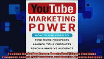 EBOOK ONLINE  YouTube Marketing Power How to Use Video to Find More Prospects Launch Your Products and  BOOK ONLINE