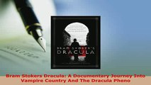 PDF  Bram Stokers Dracula A Documentary Journey Into Vampire Country And The Dracula Pheno Free Books