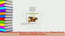 Download  Maternity and Womens Health Care 11e Maternity  Womens Health Care Download Online