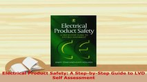 Download  Electrical Product Safety A StepbyStep Guide to LVD Self Assessment PDF Online