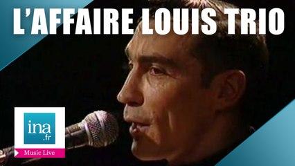 "L'Affaire Louis Trio ""Mobilis in mobile"" (live officiel) | Archive INA"