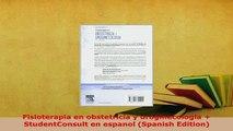 Download  Fisioterapia en obstetricia y uroginecologia  StudentConsult en espanol Spanish Edition Free Books