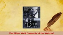 Download  The Silver Wolf Legends of the Wolves  EBook