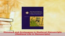PDF  Monsters and Grotesques in Medieval Manuscripts Medieval Life in Manuscripts Read Full Ebook