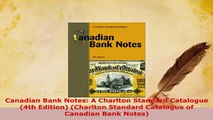 PDF  Canadian Bank Notes A Charlton Standard Catalogue 4th Edition Charlton Standard Free Books