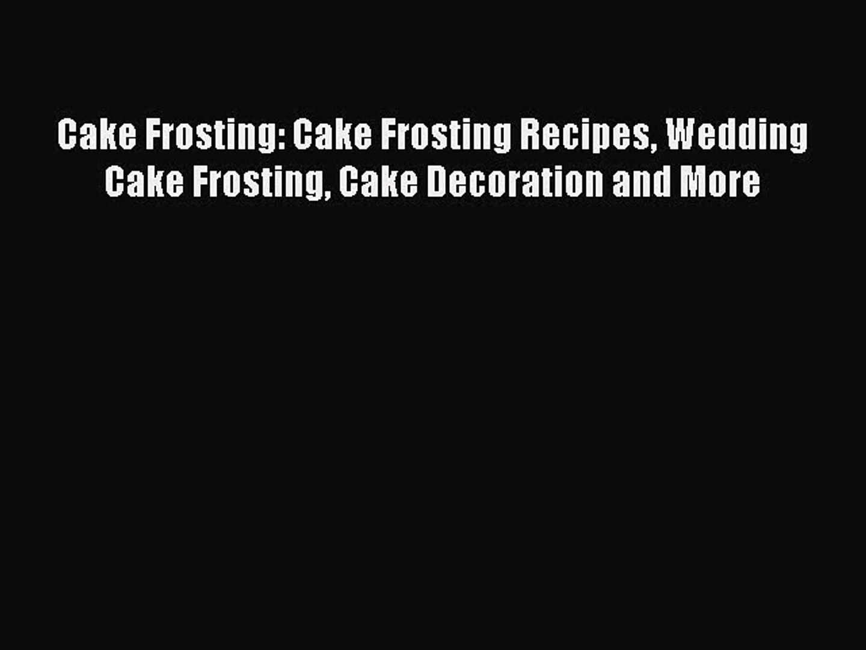 [PDF] Cake Frosting: Cake Frosting Recipes Wedding Cake Frosting Cake Decoration and More [Download]