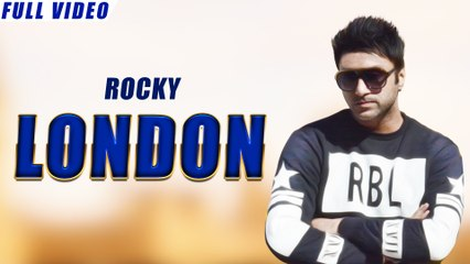 New Punjabi Songs 2016 | London | Official Video [Hd] | Rocky | Latest Punjabi Songs 2016