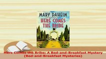 Read  Here Comes the Bribe A BedandBreakfast Mystery BedandBreakfast Mysteries Ebook Free