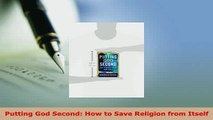 PDF  Putting God Second How to Save Religion from Itself  EBook