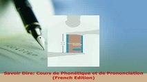 PDF  Savoir Dire Cours de Phonétique et de Prononciation French Edition Read Online