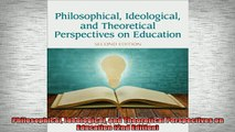 READ FREE FULL EBOOK DOWNLOAD  Philosophical Ideological and Theoretical Perspectives on Education 2nd Edition Full Ebook Online Free