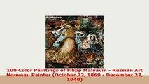 PDF  100 Color Paintings of Filipp Malyavin  Russian Art Nouveau Painter October 22 1869  PDF Full Ebook