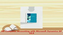 Download  MP Computer Accounting with Microsoft Dynamics GP 100 Free Books
