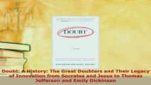 Download  Doubt A History The Great Doubters and Their Legacy of Innovation from Socrates and Free Books
