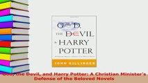 Download  God the Devil and Harry Potter A Christian Ministers Defense of the Beloved Novels  Read Online