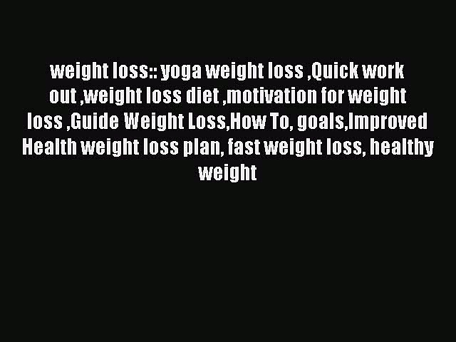 PDF weight loss:: yoga weight loss Quick work out weight loss diet motivation for weight loss