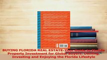 Read  BUYING FLORIDA REAL ESTATEYour Guide to Florida Property Investment for Global Buyers Ebook Free