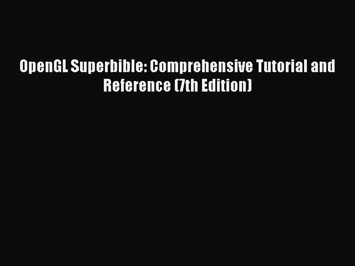 Comprehensive Tutorial and Reference 6th Edition OpenGL SuperBible