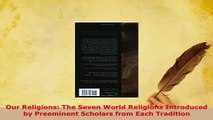Download  Our Religions The Seven World Religions Introduced by Preeminent Scholars from Each Free Books