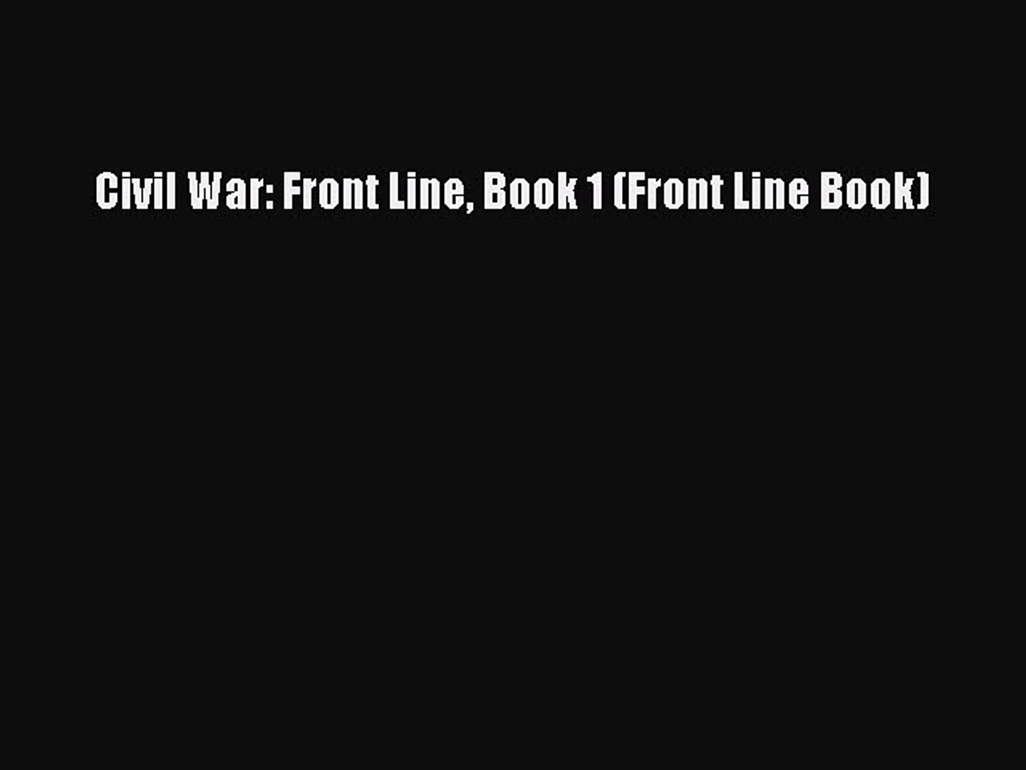 Read Civil War: Front Line Book 1 (Front Line Book) Ebook Free