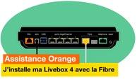 Assistance Orange - J'installe ma Livebox 4 avec la Fibre - Orange