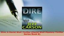 Read  Dire A David Wolf Thriller David Wolf Mystery Thriller Series Book 8 Ebook Free