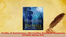 Read  Profile of Retribution FBI Profiler Romantic Suspense Profile Series 3 Ebook Free