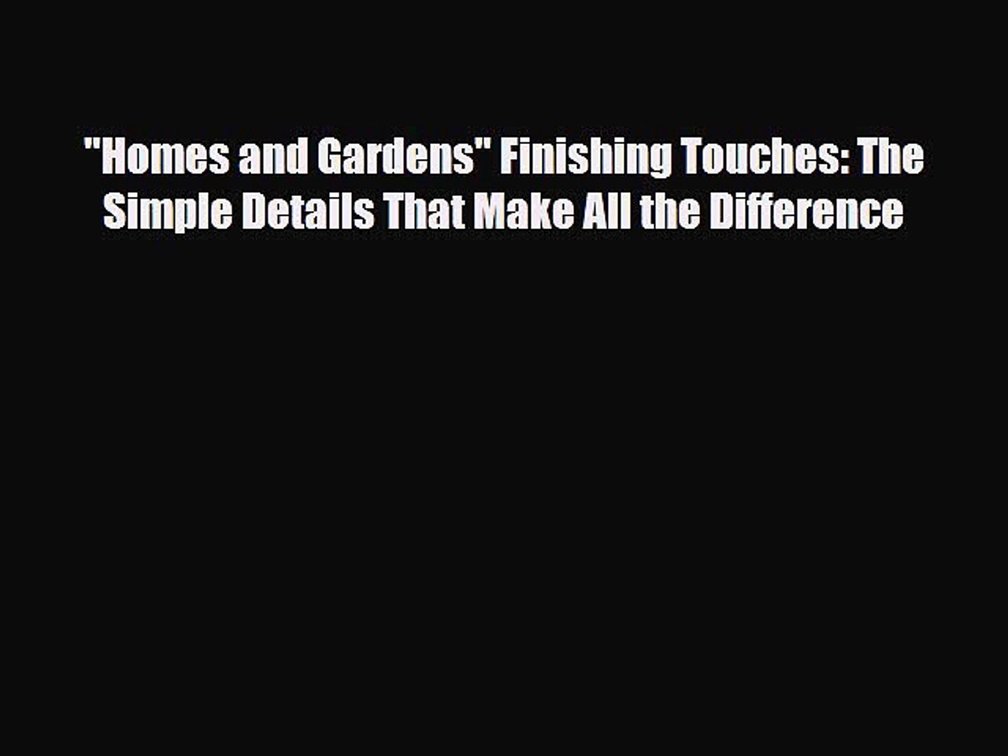 Details Make The Difference [pdf] homes and gardens finishing touches: the simple details that make all  the difference