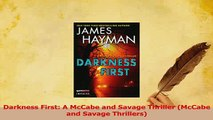 PDF  Darkness First A McCabe and Savage Thriller McCabe and Savage Thrillers Download Full Ebook