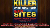 READ book  Killer Work from Home Websites Blogging Website Design Website Business Website Building  FREE BOOOK ONLINE