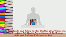 Download  María Izquierdo and Frida Kahlo Challenging Visions in Modern Mexican Art Latin American PDF Full Ebook