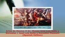 PDF  Artes de Mexico  61 Museo Jose Luis Bello y Gonzalez  José Luis Bello y González Museum Ebook