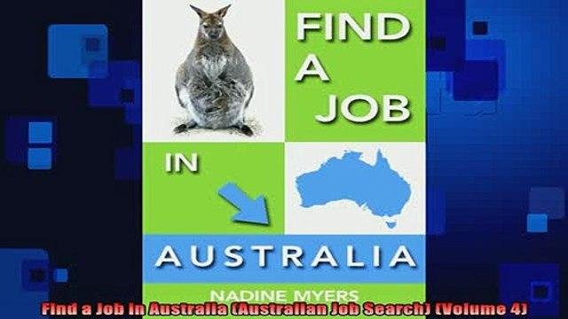 FREE EBOOK ONLINE  Find a Job in Australia Australian Job Search Volume 4 Full Free